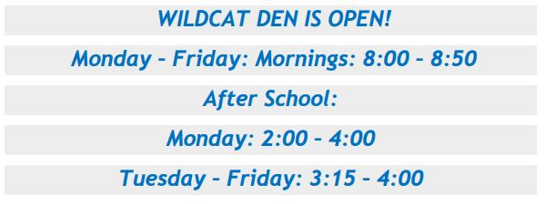 Need Help - Visit the Wildcat Den  Look inside for more information.