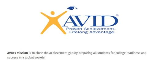 AVID: AVID's mission is to close the achievement gap by preparing all students for college readiness and success in a global