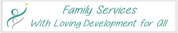 Family Services, With Loving Development For All